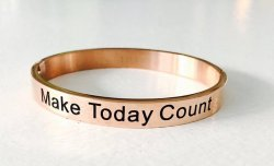 Make Today Count- Rose- Armband